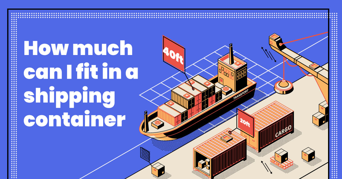 How much can I fit in a shipping container